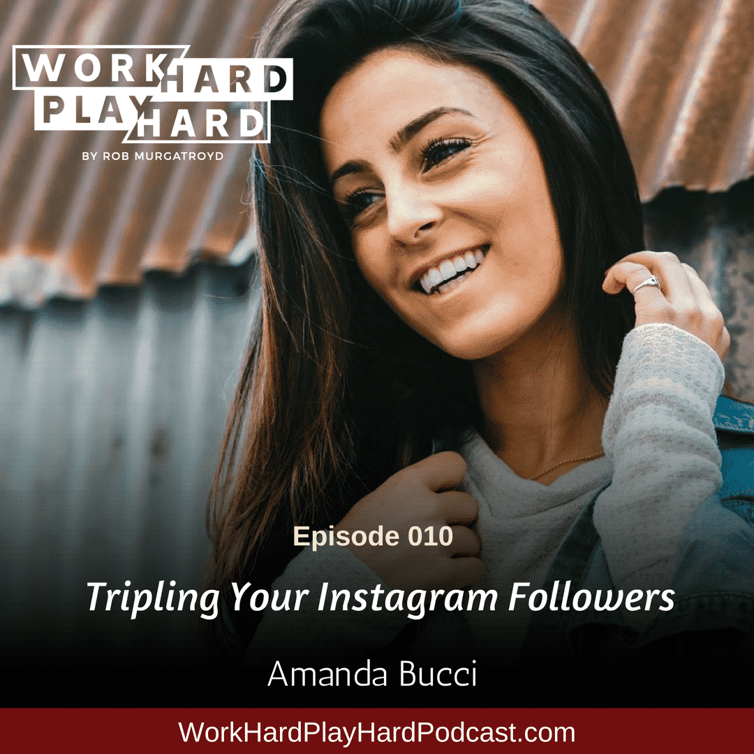 010: Amanda Bucci | Tripling Your Instagram Followers