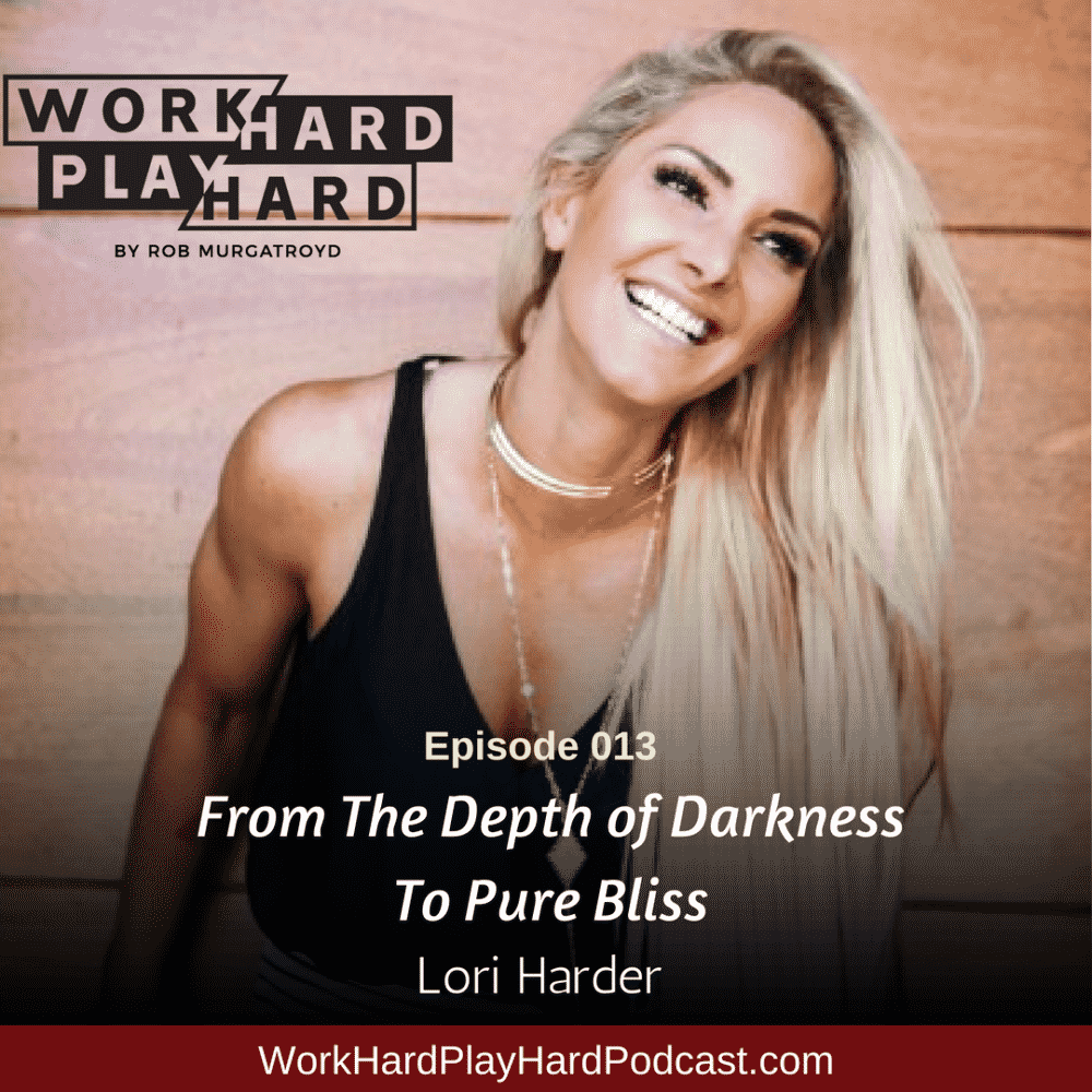 013: Lori Harder | From the Depths of Darkness to Pure Bliss