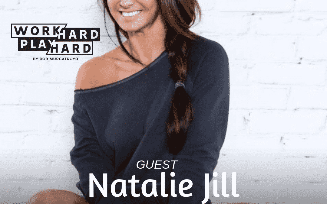 095: Natalie Jill | Identifying Triggers + Reprogramming Your Mindset