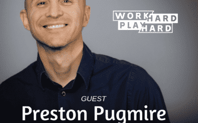 116: Preston Pugmire   The Power of Connection and Mindset