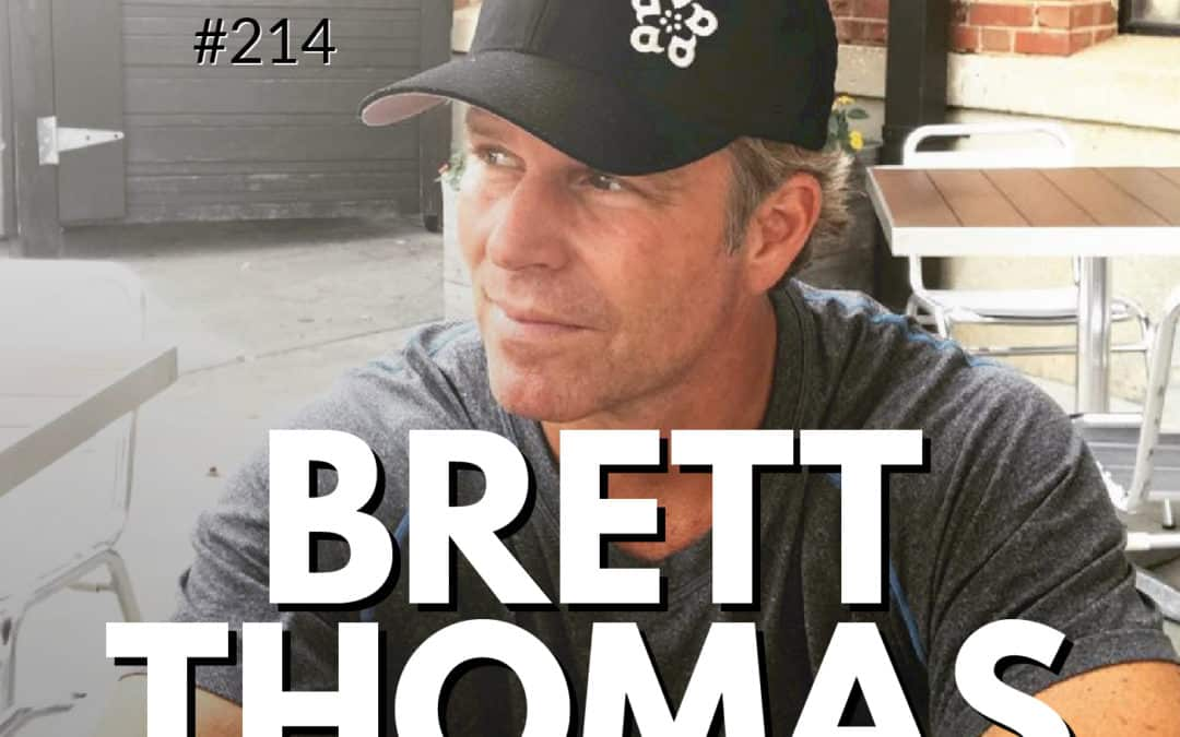 214: Brett Thomas | On How To Leave Corporate America To Live Life On Your Terms