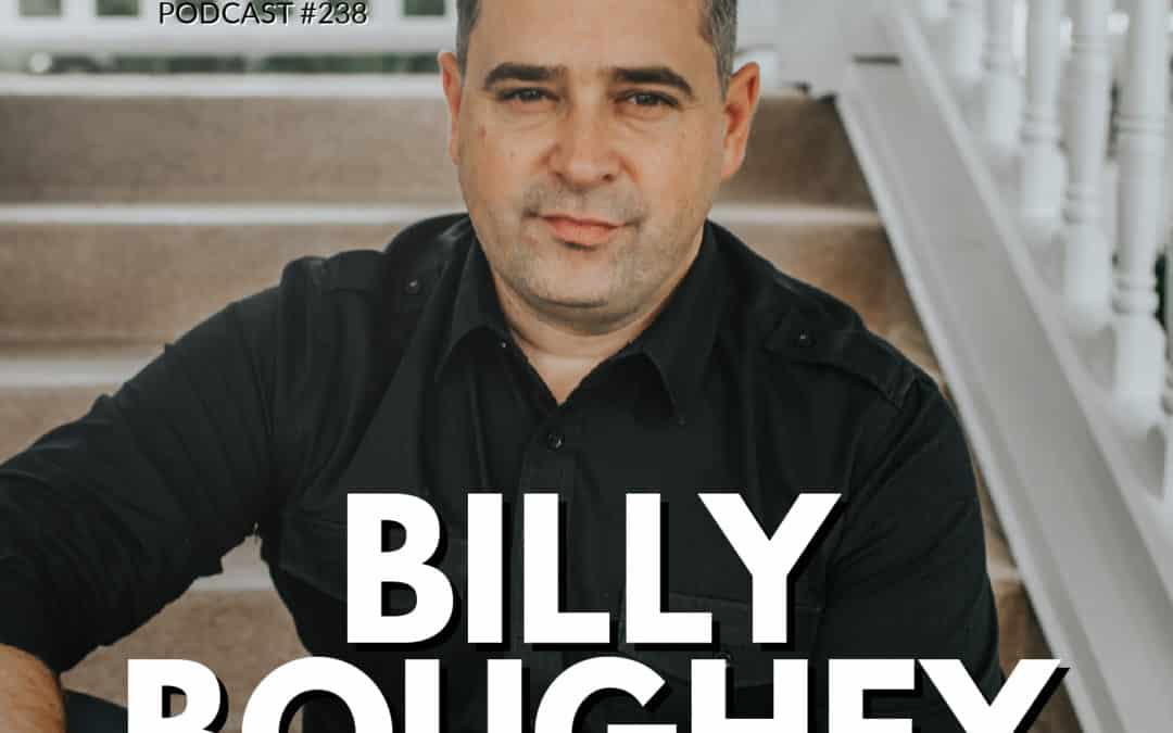 238: Billy Boughey | Building Unforgettable Events & Experiences