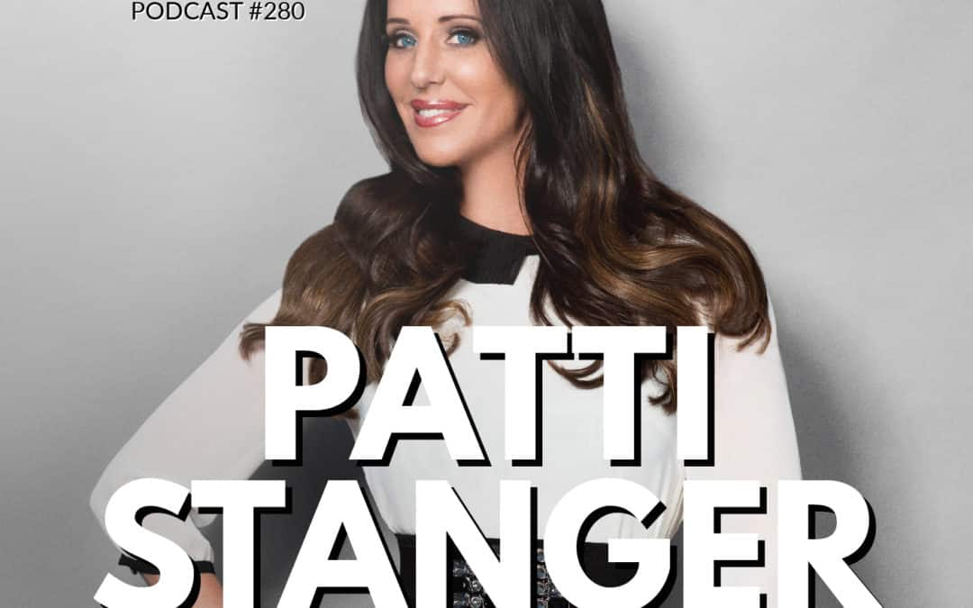 280: Patti Stanger | The Millionaire Matchmaker on Business, Manifestation, and Spirituality