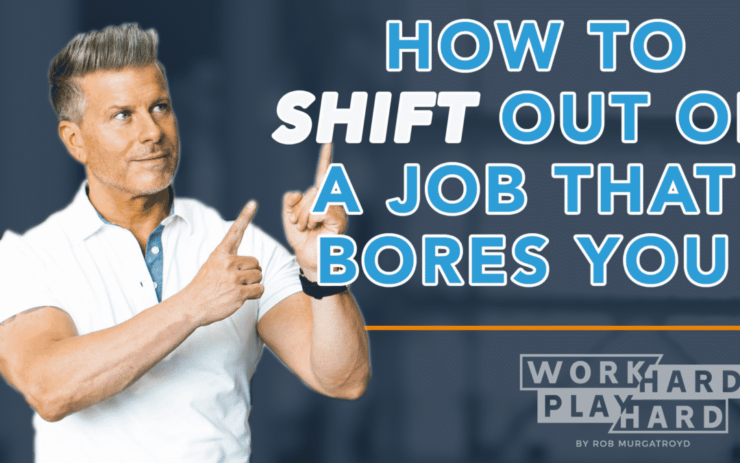 How To Shift Out Of A Career That Bores You