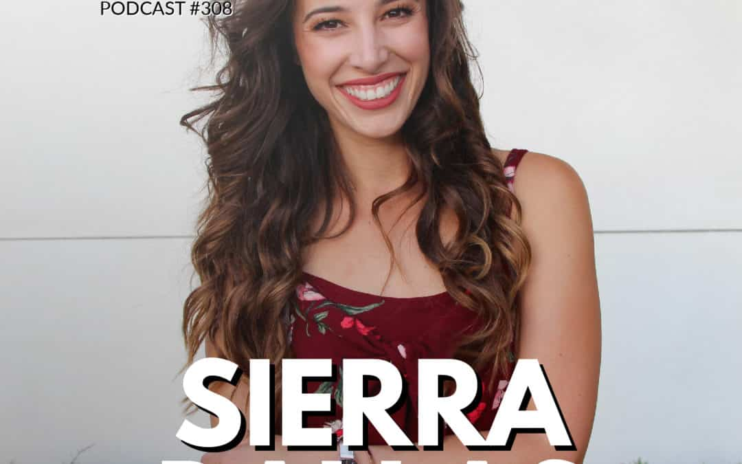 308: Sierra Dallas Gives the Playbook to Social Media Success