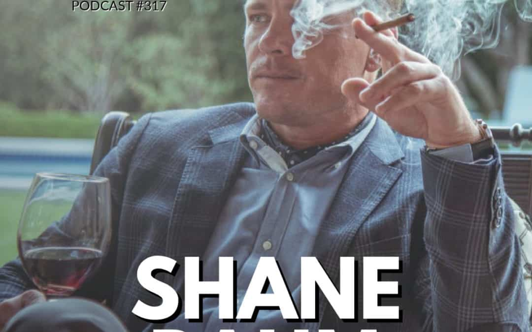 317: Shane Baum | The Truth About Living a Life of Leisure