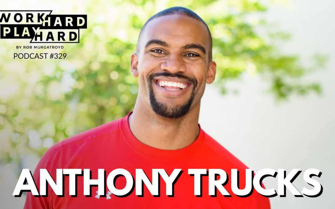329: Anthony Trucks | How to Get Your True Identity to Work For You