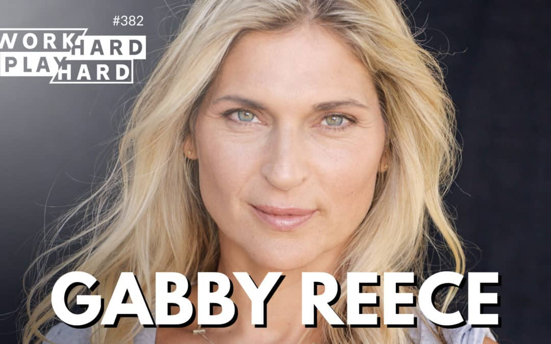 382. How Gabby Reece CRUSHED the World of Modeling, Volleyball, Business & Life